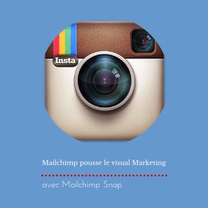 Mailchimp pousse le visual Marketing